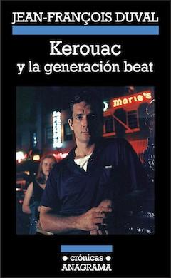 """""""kerouac y la generación beat"""", de J.F. Duval"""