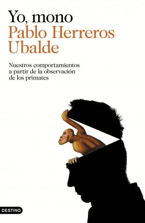 """""""Yo, Mono"""", de Pablo Herreros Ubalde"""