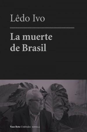 ledo ivo muerte de brasil