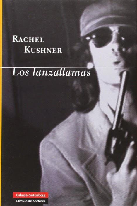 Los lanzallamas, de Rachel Kushner