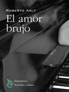 El amor brujo, de Roberto Arlt