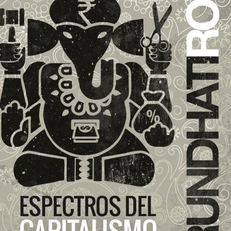 ArundhatiRoy_EspectrosDelCapitalismo-450x702
