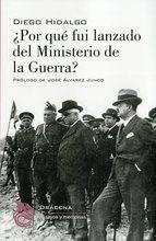 Presentación del libro ¿Por qué fui lanzado del Ministerio de la Guerra?, de Diego Hidalgo – 25 febrero, 19:30hs