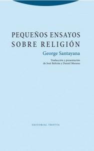 Pequeños ensayos sobre religión de George Santayana