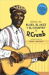 Héroes del blues, el jazz y el country, de Robert Crumb