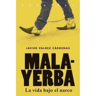 Malayerba, la vida bajo el narco, de Javier Valdés Cárdenas