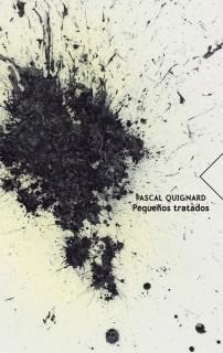 """Duros y maravillosos """"Pequeños tratados"""", de Pascal Quignard"""