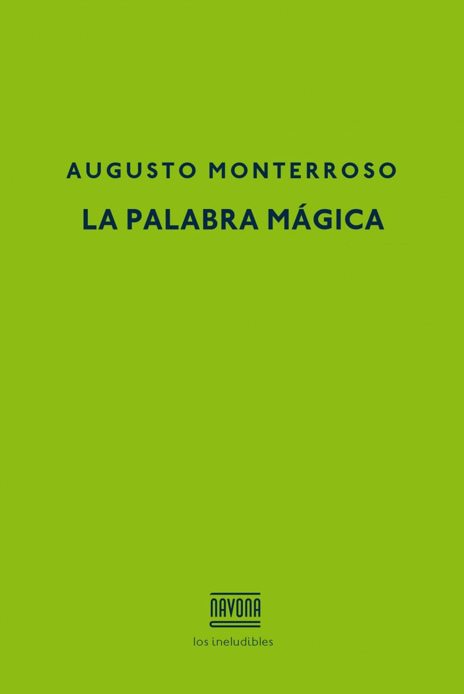 Augusto Monterroso: dolor y deseo de crear
