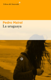 La uruguaya de Pedro Mairal