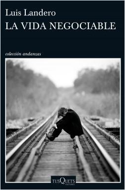 portada_la-vida-negociable_luis-landero-duran_201611171329