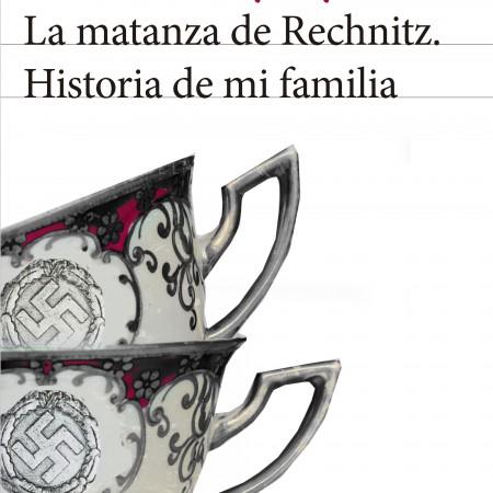 Portada. La matanza de Rechnitz. Historia de mi familia. Seix Barral. Biblioteca Formentor, 2017