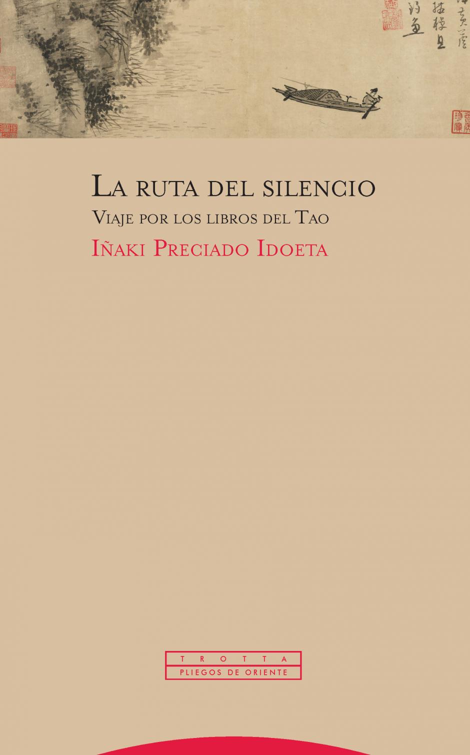 La ruta del silencio.  Viaje por los libros del Tao. Por  Iñaki Preciado Idoeta
